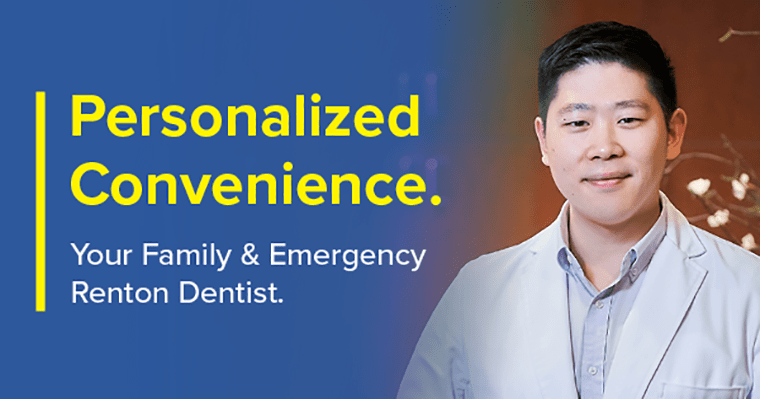 "Dr. Yuchen Hu standing with text to the left that reads ""Personalized Convenience. Your Family & Emergency Renton Dentist."""
